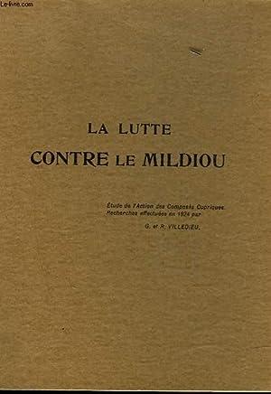 LA LUTTE CONTRE LE MILDIOU: VILLEDIEU G. ET R.