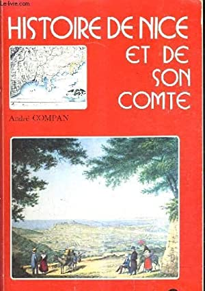 HISTOIRE DE NICE ET DE SON COMTE / 3E EDITION.: COMPAN ANDRE