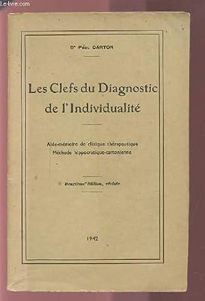 LES CLEFS DU DIAGNOSTIC DE L'INDIVIDUALITE - AIDE MEMOIRE DE CLINIQUE THERAPEUTIQUE / ...