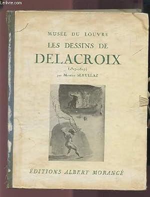 LES DESSINS DE DELACROIX - DESSINS AQUARELLES: SERULLAZ MAURICE