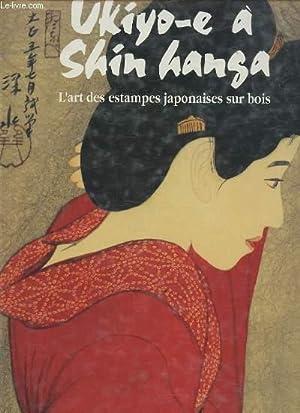 UKIYO-E A SHIN HANZA - L'ART DES: NEWLAND AMY /