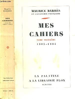 MES CAHIERS - TOME TROISIEME - 1902-1904.: BARRES MAURICE