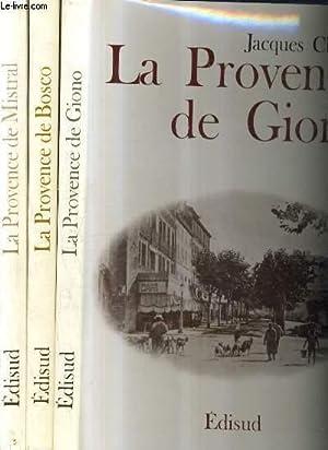 LA PROVENCE DE MISTRAL + LA PROVENCE DE BOSCO + LA PROVENCE DE GIONO.: RAILLARD GEORGES & ...