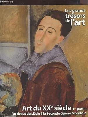 LES GRANDS TRESORS DE L'ART : ART DU XX° SIECLE - 1ERE PARTIE DU DEBUT DU SIECLE A LA ...