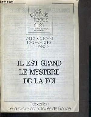 LES GRANDS TEXTES N°23 DE LA DOCUMENTATION CATHOLIQUE - IL EST GRAND LE MYSTERE DE LA FOI: ...