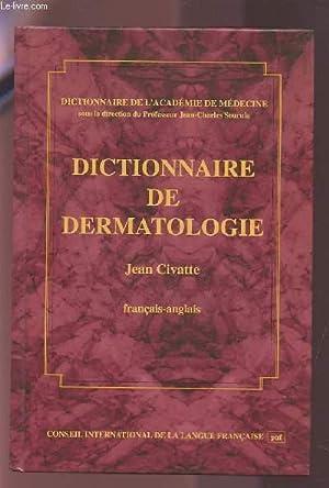 DICTIONNAIRE DE DERMATOLOGIE - FRANCAIS / ANGLAIS.: CIVATTE JEAN