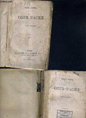 COEUR D'ACIER - EN DEUX TOMES - TOME 1 + TOME 2.: FEVAL PAUL