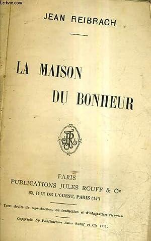 LA MAISON DU BONHEUR.: REIBRACH JEAN