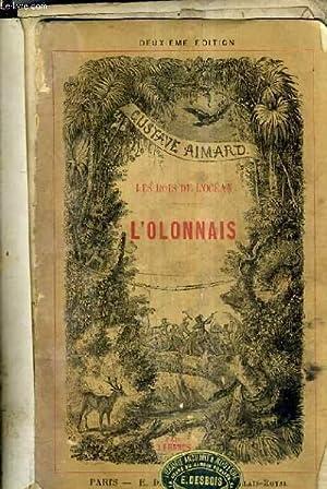 L'OLONNAIS / COLLECTION LES ROIS DE L'OCEAN / 2E EDITION.: AIMARD GUSTAVE