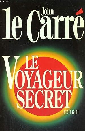 LE VOYAGEUR SECRET.: LE CARRE JOHN.