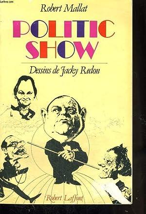 POLITIC SHOW.: MALLAT ROBERT.