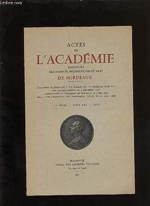 Actes de l'académie nationale des sciences, belles-lettres et arts de Bordeaux.: ...