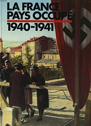 1940-1941: LA FRANCE PAYS OCCUPE: COLLECTIF