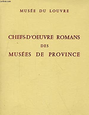 MUSEE DU LOUVRE - CHEFS-D'OEUVRE ROMANS DES MUSEES DE PROVINCE - 22 NOVEMBRE 1957 - 24 MARS ...