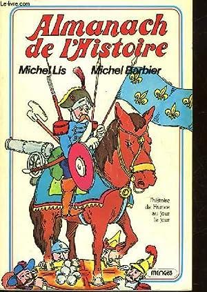 ALMANACH DE L'HISTOIRE - L'HISTOIRE DE FRANCE: BARBIER MICHEL -