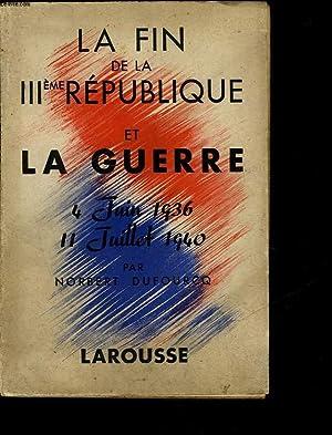 LA FIN DE LA 3° REPUBLIQUE ET LA GUERRE 4 JUIN 1936 - 11 JUILLET 1940: DOUFOURCQ NORBERT
