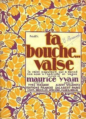 TA BOUCHE . valse-scie sur les motifs de la célèbre opérette: MAURICE YVAIN