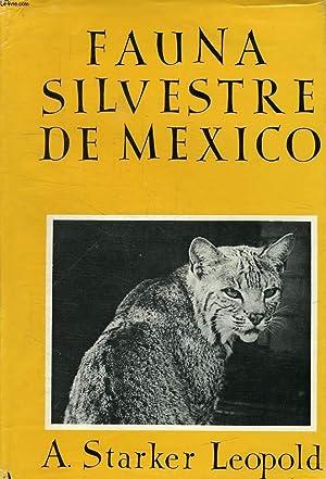 FAUNA SILVESTRE DE MEXICO, AVES Y MAMIFEROS DE CAZA: LEOPOLD A. STARKER