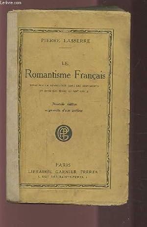 LE ROMANTISME FRANCAIS - ESSAI SUR LA REVOLUTION DANS LES SENTIMENTS ET DANS LES IDEES AU XIX° ...