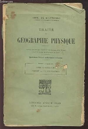 TRAITE DE GEOGRAPHIE PHYSIQUE - TOME 1 : NOTIONS GENERALES / CLIMAT / HYDROGRAPHIE.: DE ...