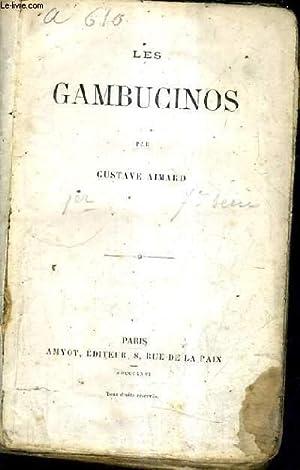 LES GAMBUCINOS.: AIMARD GUSTAVE