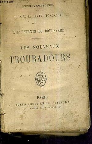LES ENFANTS DU BOULEVARD - LES NOUVEAUX TROUBADOURS + UN PETIT FILS DE CARTOUCHE - 2 OUVRAGES EN UN...