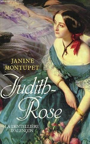 JUDITH ROSE. LA DENTELLIERE D'ALENCON.: MONTUPET JANINE.