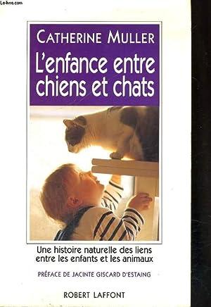 L'ENFANCE ENTRE CHIENS ET CHATS.: MULLER CATHERINE.