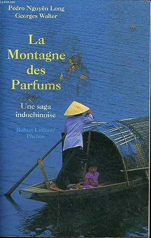 LA MONTAGNE DES PARFUMS. UNE SAGA INDOCHINOISE.: NGUYEN LONG PEDRO