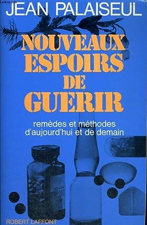 NOUVEAUX ESPOIRS DE GUERIR. REMEDES ET METHODES D'AUJOURD'HUI ET DE DEMAIN.: PALAISEUL ...