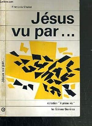 JESUS VU PAR. / COLLECTION A PLEINE VIE: CHALET FRANCOIS