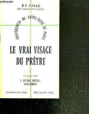 CONFERENCES DE NOTRE-DAME DE PARIS - LE: CARRE R. P.
