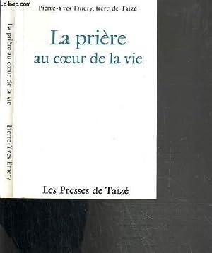 LA PRIERE AU COEUR DE LA VIE: EMERY PIERRE-YVES