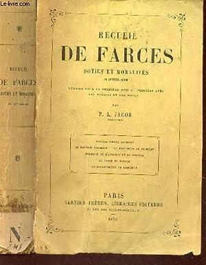 RECUEIL DE FARCES, SOTIES ET MORALITES - du 15e siecle - réunies pour la première ...