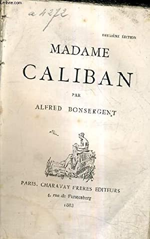 MADAMA CALIBAN / 2E EDITION.: BONSERGENT ALFRED