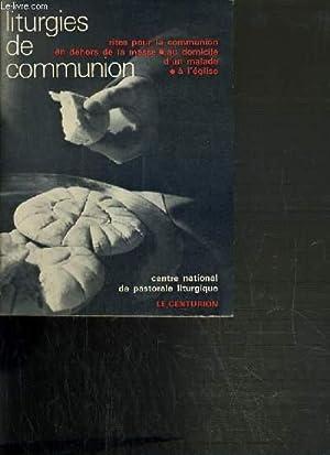 LITURGIES DE COMMUNION - RITES POUR LA COMMUNION EN DEHORS DE LA MESSE - AU DOMICILE D'UN ...