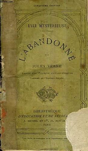 L'ABANDONNE - L'ILE MYSTERIEUSE / 5E EDITION.: VERNE JULES