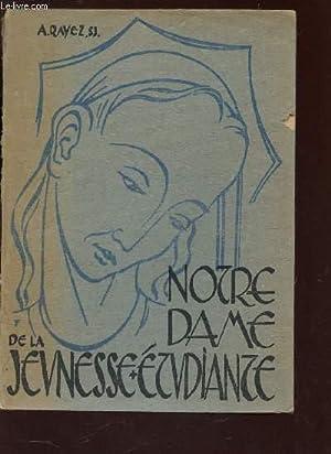 NOTRE DAME DE LA JEUNESSE ETUDIANTE: RAYEZ A