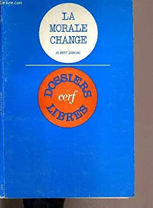DOSSIER LIBRES - LA MORALE CHANGE: DONVAL ALBERT
