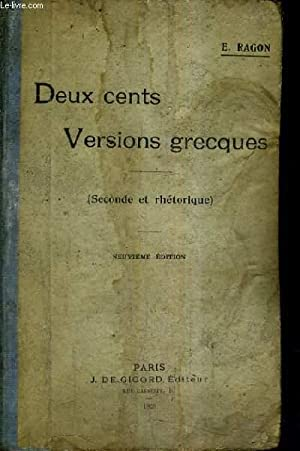 DEUX CENTS VERSIONS GRECQUES POUR LA SECONDE ET LA RHETORIQUE TEXTES REVUE ET ANNOTES / 9E ...