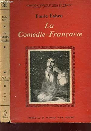"LA COMEDIE FRANCAISE / COLLECTION ""CHOSES ET GENS DE THEATRE"".: FABRE EMILE"