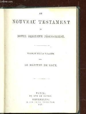 LE NOUVEAU TESTAMENT DE NOTRE SEIGNEUR JESUS-CHRIST.: PAR LE MAISTRE DE SACY)