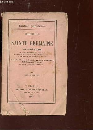 HISTOIRE DE SAINTE GERMAINE / EDITION POPULAIRE.: SALVAN (ABBE)