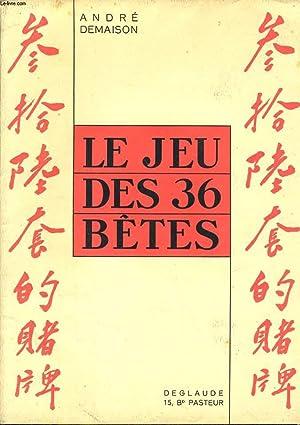LE JEU DES 36 BETES: ANDRE DEMAISON
