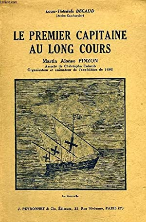 LE PREMIER CAPITAINE AU LONG COURS, MARTIN ALONSO PINZON: BEGAUD LOUIS-THEODULE