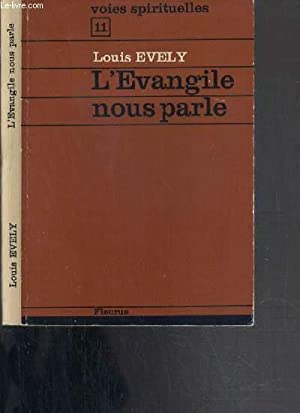 L'EVANGILE NOUS PARLE / COLLECTION VOIES SPIRITUELLES N°11: EVELY LOUIS