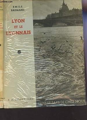 """LYON ET LE LYONNAIS / CLLECTION """"GENS ET PAYS DE CHEZ NOUS"""".: BAUMANN EMILE"""