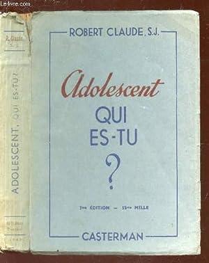 ADOLESCENT QUI ES TU? / 7e EDITION.: CLAUDE ROBERT, S.J.