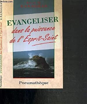 EVANGELLISER DANS LA PUISSANCE DE L'ESPRIT-SAINT: RANAGHAN KEVIN M.