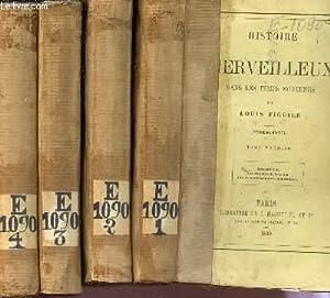 HISTOIRE DU MERVEILLEUX DANS LES TEMPS MODERNES - EN 4 VOLUMES : TOMES I + II +III +IV / 2e EDITION...